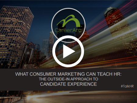 What Consumer Marketing Can Teach HR: The Outside-In Approach to Candidate Experience