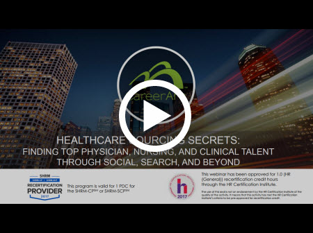 Healthcare Sourcing Secrets: Finding Top Physician, Nursing, and Clinical Talent Through Social, Search, and Beyond
