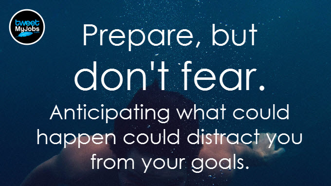 Prepare, but don't fear