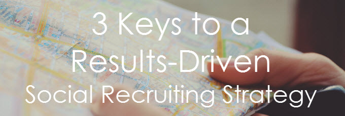 3 Keys to Social Recruiting Strategy