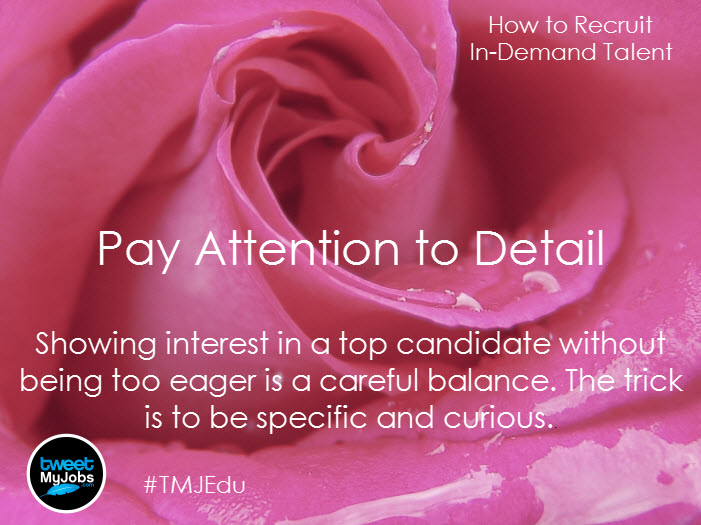 how to recruit demand talent pay attention detail