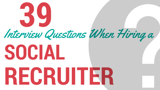 39-interview-questions-social-recruiter