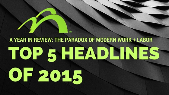 top labor headlines 2015 careerarc paradox of modern work