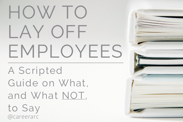 How To Lay Off Employees Script On What Amp What Not To Say