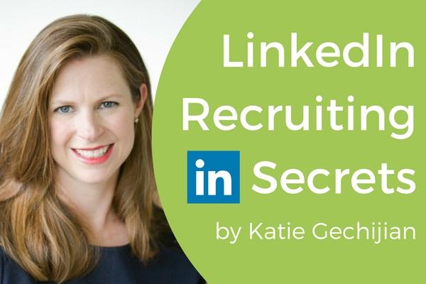 LinkedIn Recruiting Secrets of a Top Sourcer