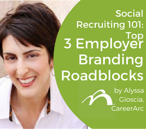 Social Recruiting 101: Top 3 Employer Branding Roadblocks