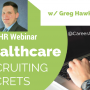 Healthcare Recruiting Webinar CareerArc