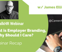 What is Employer Branding, & Why Should I Care? - Webinar Recap