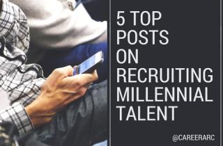 5 Top Posts on Recruiting Millennial Talent
