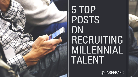 5 Top Posts on Recruiting Millennial Talent