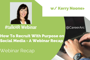 How To Recruit With Purpose on Social Media - A Webinar Recap