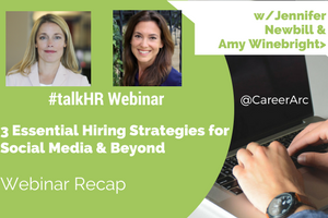 3 Essential Hiring Strategies for Social Media & Beyond - A Webinar Recap