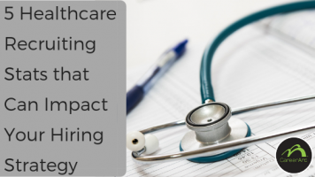 5 Healthcare Recruiting Stats that Can Impact Your Hiring Strategy