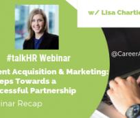 Talent Acquisition & Marketing: 3 Steps Towards a Successful Partnership - A Webinar Recap