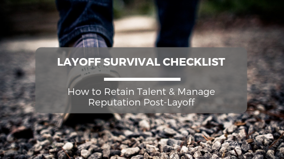 Layoff Survival Checklist: How to Retain Talent & Manage Reputation