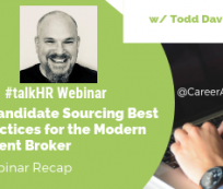 3 Candidate Sourcing Best Practices for the Modern Talent Broker – A Webinar Recap