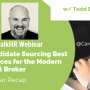 3 Candidate Sourcing Best Practices for the Modern Talent Broker – A Webinar Recap