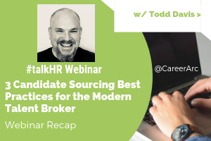 3 Candidate Sourcing Best Practices for the Modern Talent Broker - A Webinar Recap