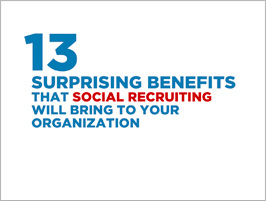 13 Surprising Benefits That Social Recruiting Will Bring To Your Organization