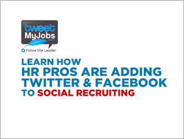 Learn How HR Pros Are Adding Twitter & Facebook To Social Recruiting