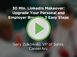 30 Min. LinkedIn Makeover: Upgrade Your Personal and Employer Brand in 3 Easy Steps