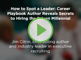 How to Spot a Leader: Career Playbook Author Reveals Secrets to Hiring the Driven Millennial