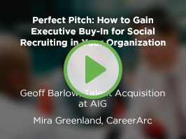 Perfect Pitch: How to Gain Executive Buy-In for Social Recruiting in Your Organization