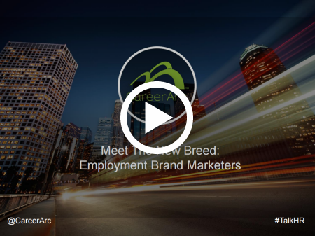 Meet The New Breed: Employment Brand Marketers - How to Screen Them, Manage Them, & Know Just Enough To Be Dangerous