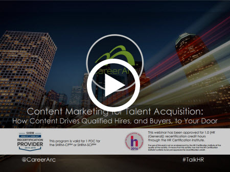 Content Marketing for Talent Acquisition: How Content Drives Qualified Hires, and Buyers, to Your Door
